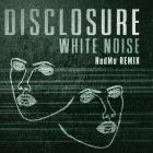 Disclosure - White Noise (Hudmo Remix) (VLS)