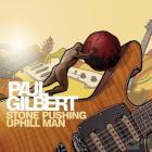 Paul Gilbert - Stone Pushing Uphill Man