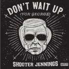 Shooter Jennings - Don't Wait Up (For George) (EP)