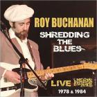Roy Buchanan - Shredding The Blues: Live At My Father's Place 1978 & 1984