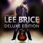 Lee Brice - I Don't Dance (Deluxe Edition)