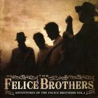 The Felice Brothers - Adventures Of The Felice Brothers Vol. 1