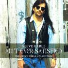 Steve Earle - Ain't Ever Satisfied - The Steve Earle Collection CD1