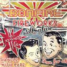 Bonfire - Fireworks Still Alive