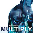 A$ap Rocky - Multiply (CDS)
