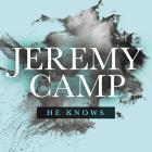 Jeremy Camp - He Knows (CDS)