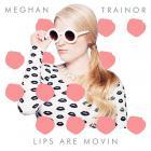 Meghan Trainor - Lips Are Movin (CDS)
