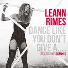LeAnn Rimes - Dance Like You Don't Give A... Greatest Hits (Remixes)