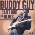 Buddy Guy - Can't Quit The Blues CD3