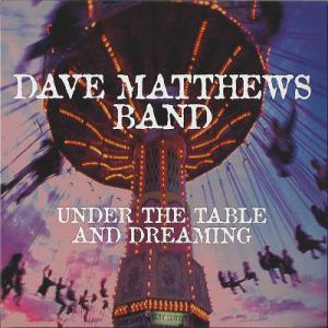 Under The Table And Dreaming (Reissue 2014)
