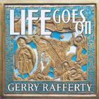 Gerry Rafferty - Life Goes On