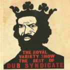 The Royal Variety Show The Best Of Dub Syndicate CD1