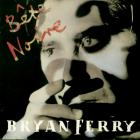 Bryan Ferry - Bete Noire (Remastered 1999)