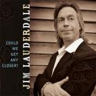 Jim Lauderdale - Could We Get Any Closer