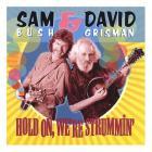 Sam Bush - Hold On, We're Strummin' (With David Grisman)