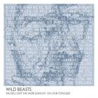 Wild Beasts - We Still Got The Taste Dancin' On Our Tongues (CDS)