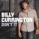 Billy Currington - Don't It (CDS)