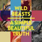 Wild Beasts - A Simple Beautiful Truth (EP)
