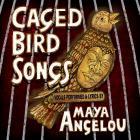 Caged Bird Songs