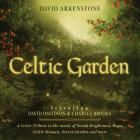 David Arkenstone - Celtic Garden: A Celtic Tribute To The Music Of Sarah Brightman, Enya, Celtic Woman, Secret Garden And More