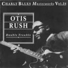 Otis Rush - Charly Blues Masterworks: Otis Rush (Double Trouble)
