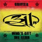 311 - Grifter / Who's Got The Herb (CDS)