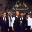 Celtic Thunder - It's Entertainment !