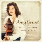 Amy Grant - Be Still And Know... Hymns & Faith