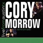Cory Morrow - Live From Austin