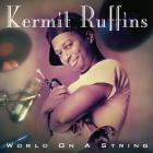 Kermit Ruffins - World On A String