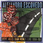 Alejandro Escovedo - More Miles Than Money: Live 1994-96