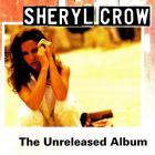 Sheryl Crow - Sheryl Crow (The Unreleased Album)