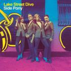 Lake Street Dive - Side Pony