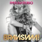 Paulina Rubio - Bravísima!