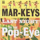 Last Night! & Do The Pop-Eye (Remastered 2002)