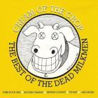 Cream Of The Crop: The Best Of The Dead Milkmen