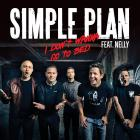 Simple Plan - I Don't Want To Go To Bed (Feat. Nelly) (CDS)
