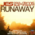 Jes - Runaway (With Cold Blue & Dennis Sheperd) (CDR)