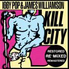 Iggy Pop - Kill City (With James Williamson) (Remastered 2010)