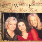CONNIE SMITH - Love Never Fails (Feat. Sharon White & Barbara Fairchild)