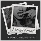 Pitbull - Messin' Around (CDS)