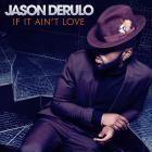 Jason Derulo - If It Ain't Love (CDS)
