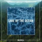 Maxwell - Lake By The Ocean (CDS)