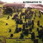 Alternative Tv - Is There Still Life In Southend (Vinyl)