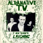 Alternative Tv - My Baby's Laughing (EP)