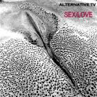 Alternative Tv - Sex Love (EP)