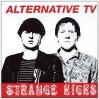 Alternative Tv - Strange Kicks (Vinyl)