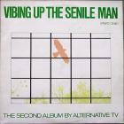 Alternative Tv - Vibing Up The Senile Man (Pt. 1)