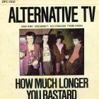 Alternative Tv - How Much Longer? (VLS)