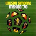 Wilson Simonal - Mexico '70